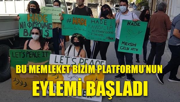 Bu Memleket Bizim Platformu'nun eylemi başladı