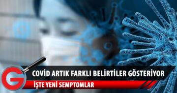 Semptomlar değişti! İşte yeni koronavirüs belirtileri