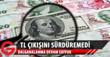 Türk Lirası dünkü çıkışını sürdüremedi, dövizler yine artışta