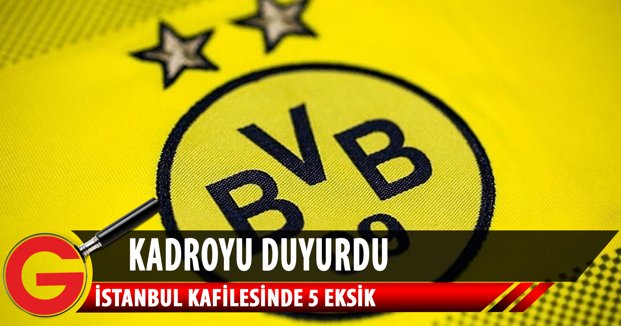 Borussia Dortmund'un İstanbul kafilesinde 5 eksik