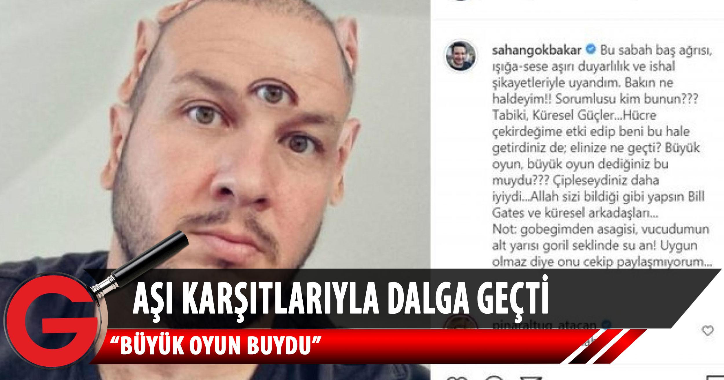 Şahan Gökbakar, aşı karşıtlarının iddialarını tiye aldı