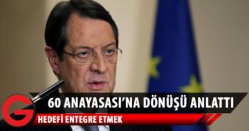 """Anastasiadis """"60 Anayasası'na Dönüşü"""" ve entegre sürecini anlattı"""