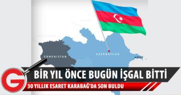 Azerbaycan ordusu, bir yıl önce 30 yıllık işgali sonlandırdı