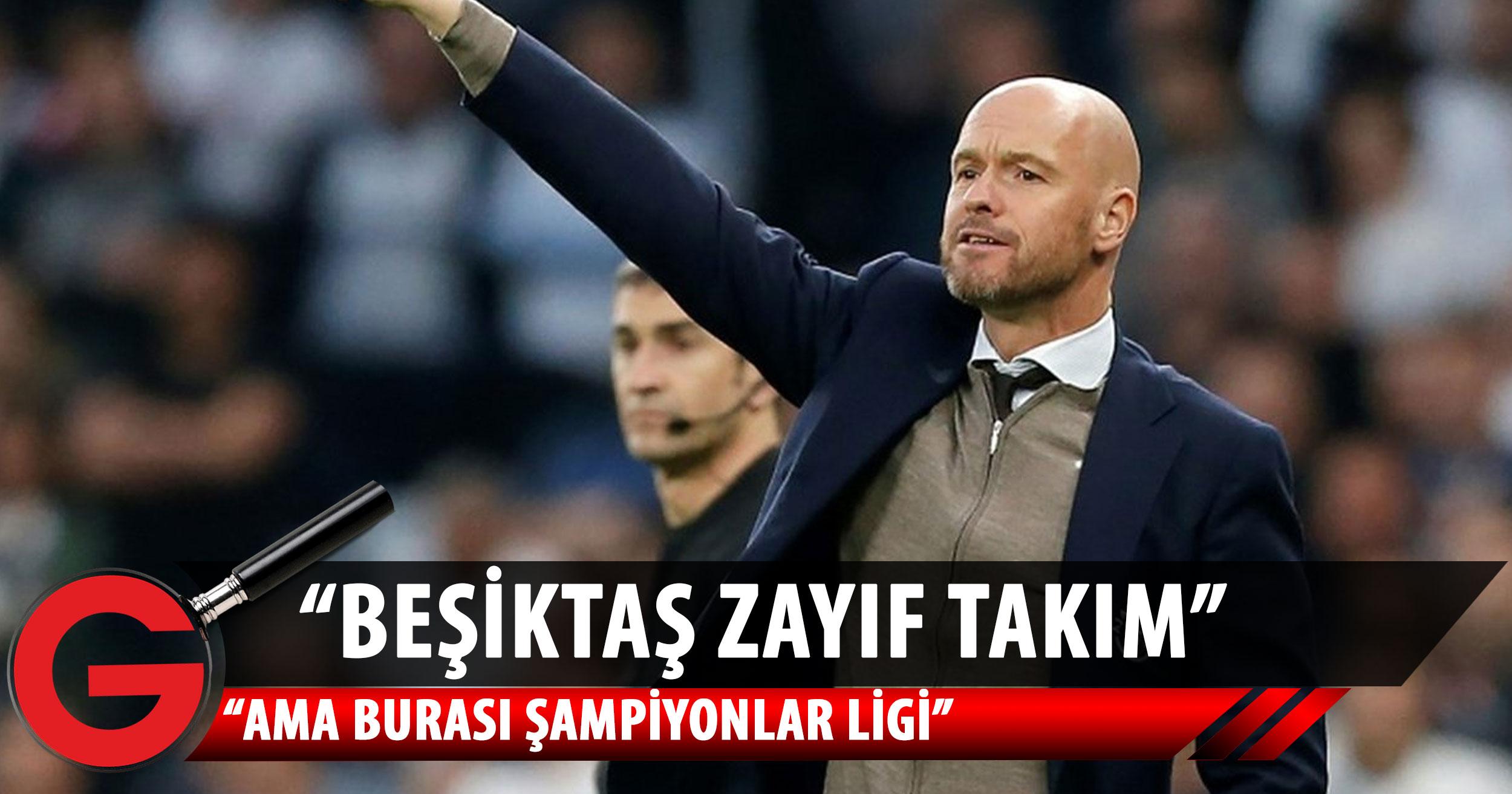 Erik ten Hag: Beşiktaş zayıf takım ama burası Şampiyonlar Ligi