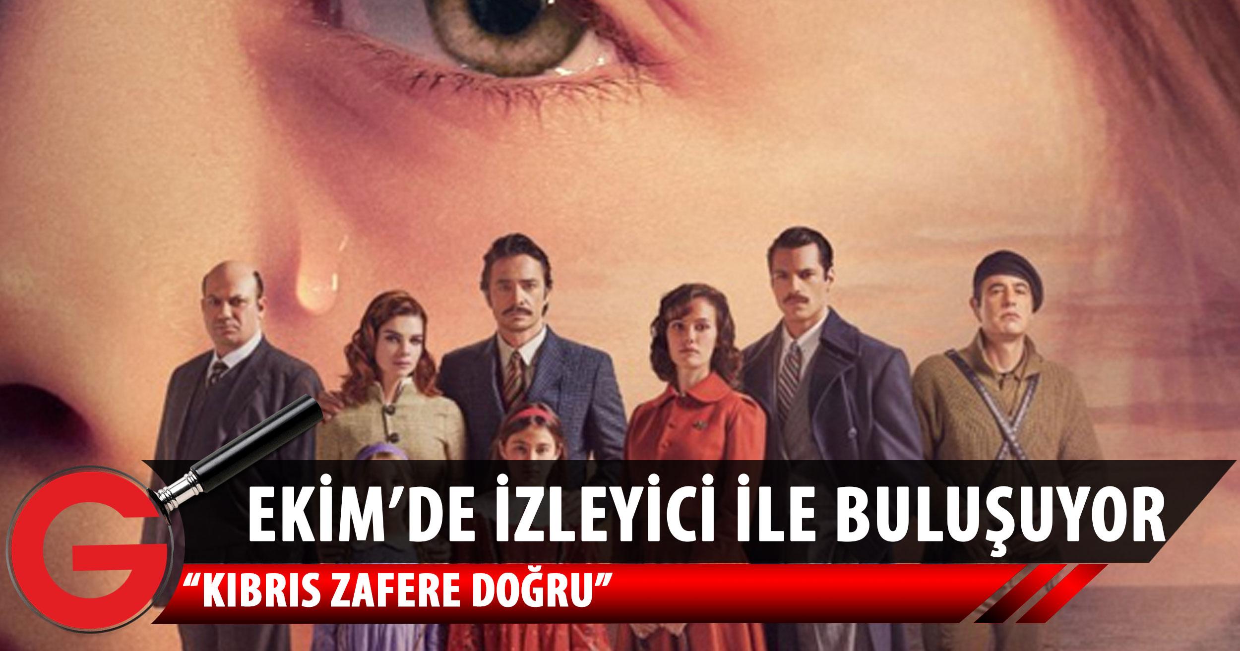 """""""Kıbrıs Zafere Doğru"""" Dizisi Ekim'de İzleyicileriyle Buluşuyor"""