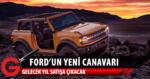 Yeni Ford Bronco Raptor 2022'de geliyor