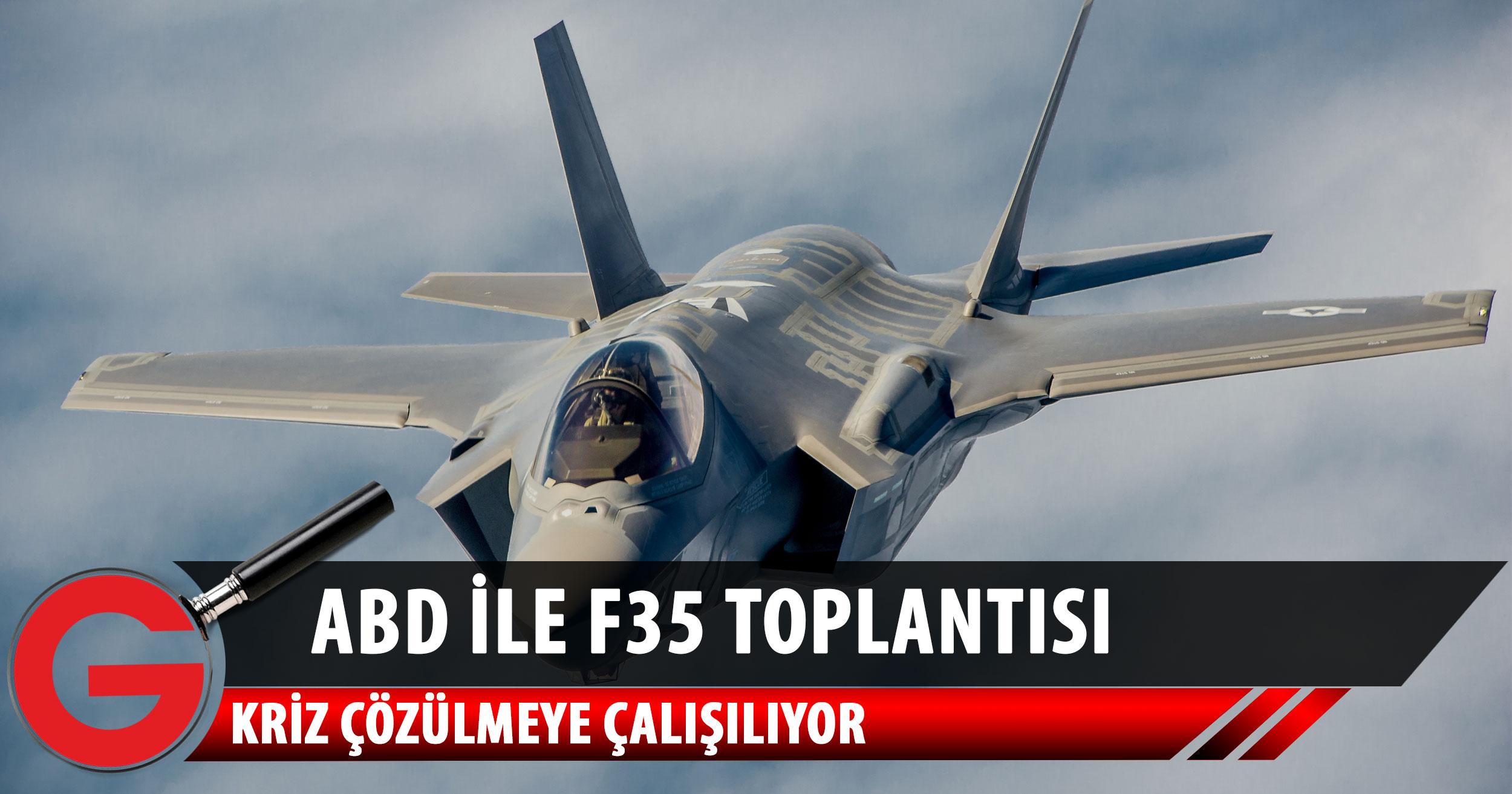 ABD ile Türkiye arasında F-35 toplantısı