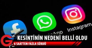 WhatsApp, Facebook ve Instagram'daki sorunun nedeni açıklandı