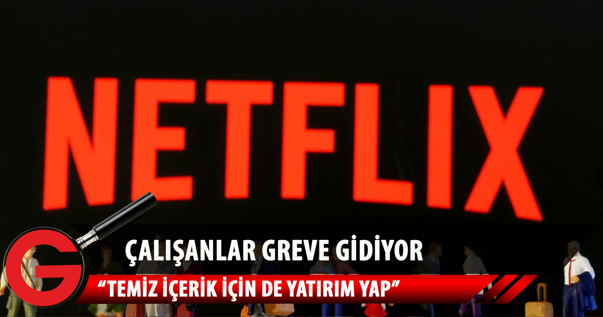 Netflix çalışanları greve gidiyor